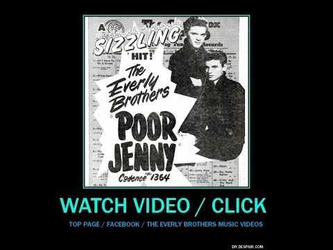 """The Everly Brothers made 2 versions of the song """"POOR JENNY"""""""