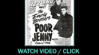 "The Everly Brothers made 2 versions of the song ""POOR JENNY"""