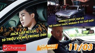 """Jack lập kỉ lục 10 triệu views trong 24h   Vinfast được gọi là """"kẻ thách thức ngành ô tô thế giới'"""
