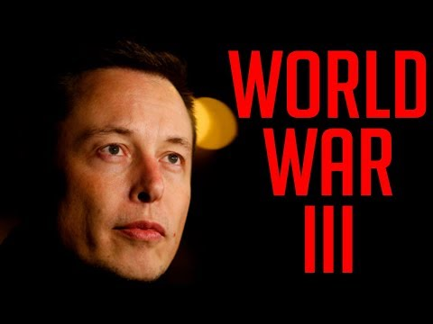 Elon Musk Warns Humans About World War 3