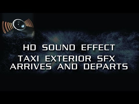 HD Sound effects | Taxi Exterior SFX Arrives and Departs