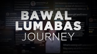 BAWAL LUMABAS JOURNEY