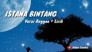 Download Lagu ISTANA BINTANG - versi reggae ska version + lirik mp3