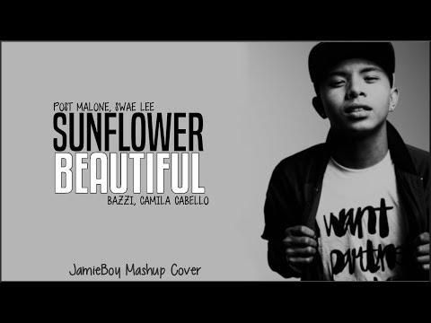 Sunflower x Beautiful - Post Malone, Swae Lee, Bazzi & Camila Cabello(JamieBoy Mashup Cover)(Lyrics)