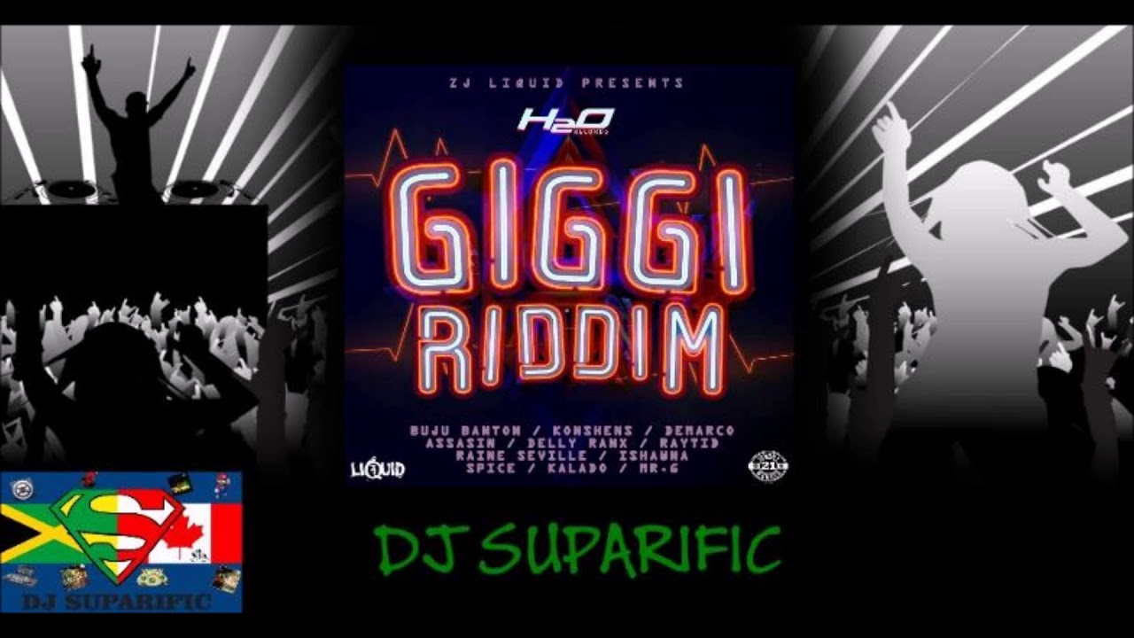 GIGGI RIDDIM MIX FT  DEMARCO, KONSHENS, BUJU BANTON, MR G & MORE {DJ  SUPARIFIC}