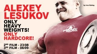 Alexey Lesukov: Only heavy weights! Only hardcore!