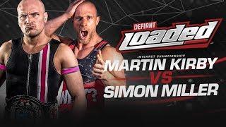 Defiant Loaded #28: Simon Miller Challenges For Internet Title