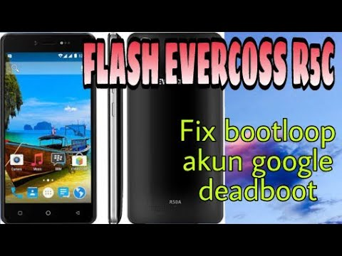 Flash Evercoss R5c Fix Unlock Frp Bootloop Matot Youtube