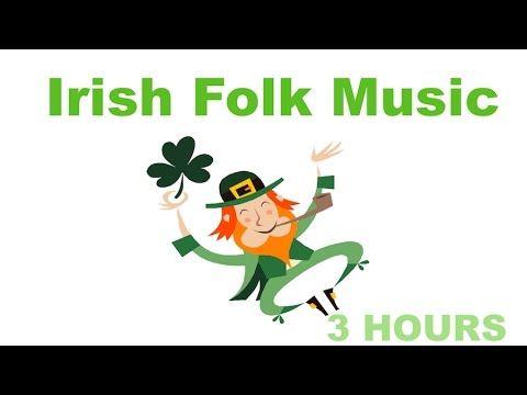 Irish Music & Irish Folk Music: 3 Hours of BEST Irish Music