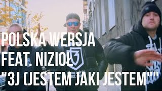 Polska Wersja - 3J (Jestem Jaki Jestem) feat. Nizioł prod. Choina