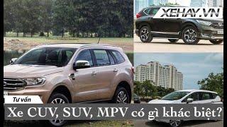 Xe CUV, SUV, MPV có gì khác biệt?  XEHAY.VN 