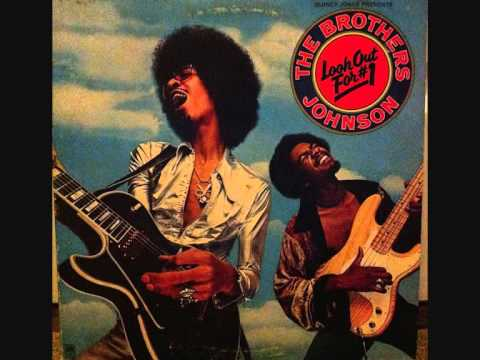 Brothers Johnson  -  Get The Funk Out Ma Face