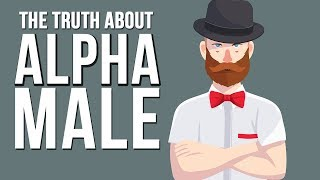 HOW TO BECOME THE ALPHA MALE | Watch this only if you want to become The Alpha!