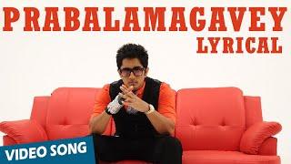 Prabalamagavey Official Full Song with Lyrics   Enakkul Oruvan   Siddharth, Deepa Sannidhi