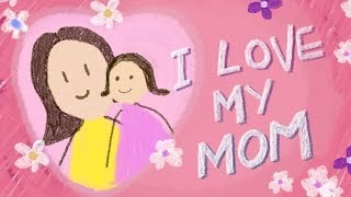 MOTHER S DAY I Love My Mom