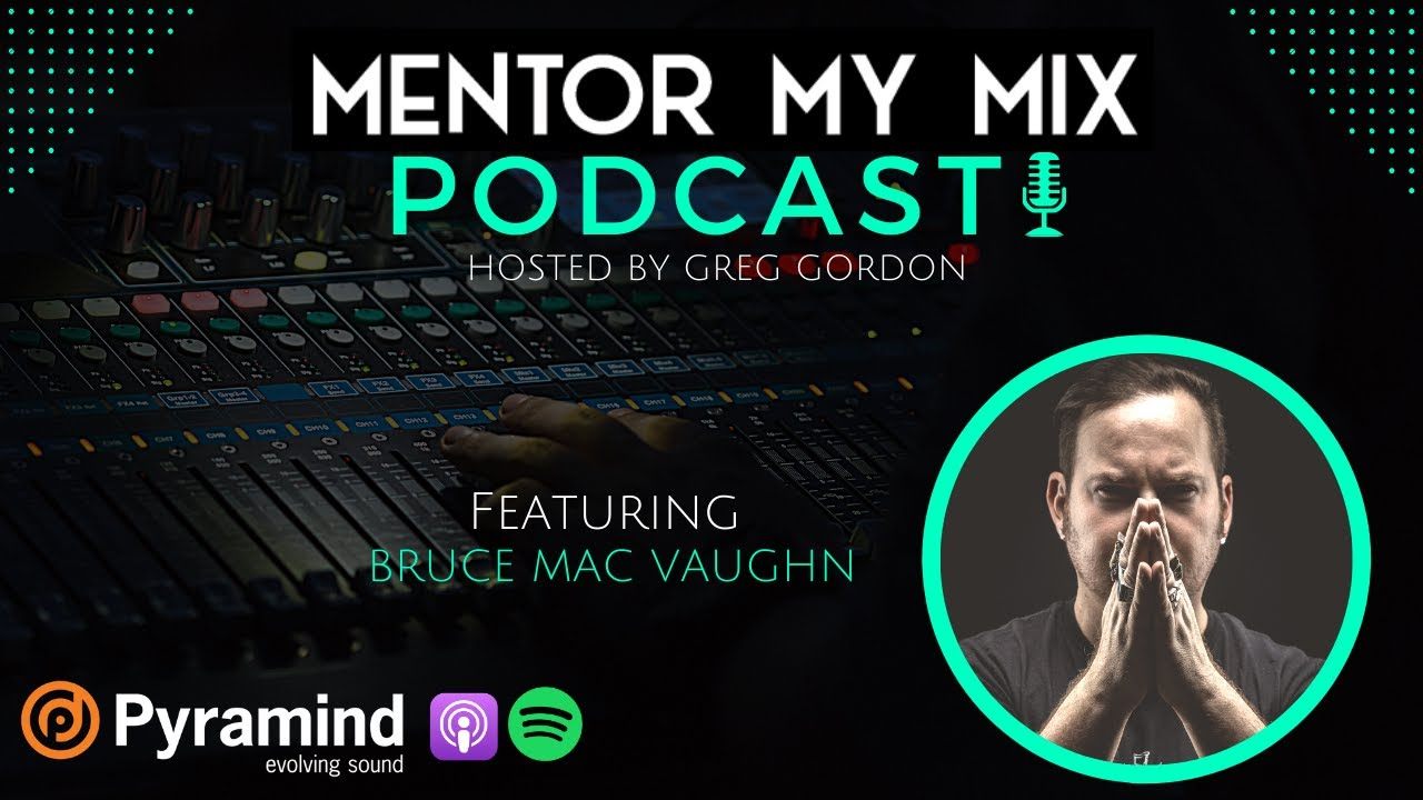 How to build a career in Music Production with Pyramind mentor Bruce Mac Vaughn