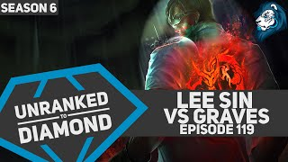 LEE SIN vs Graves - Unranked to Diamond - Episode 119