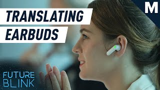 Say goodbye to language barriers with these translating earbuds   Future Blink