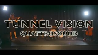 Tunnel Vision | Quattrosound | Original