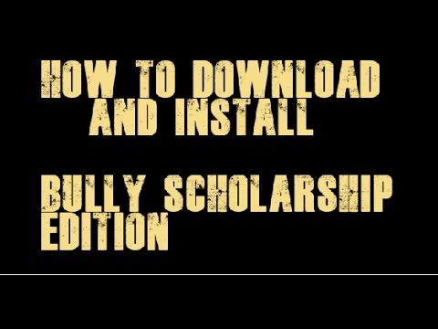 HOW TO DOWNLOAD AND INSTALL BULLY SCHOLARSHIP EDITION !