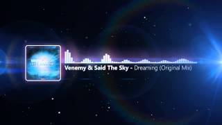 Venemy & Said The Sky - Dreaming (Original Mix) [Free Download]