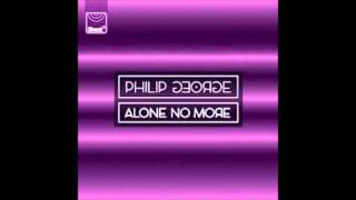 Baixar - Philip George Anton Powers Alone No More Original Mix Grátis