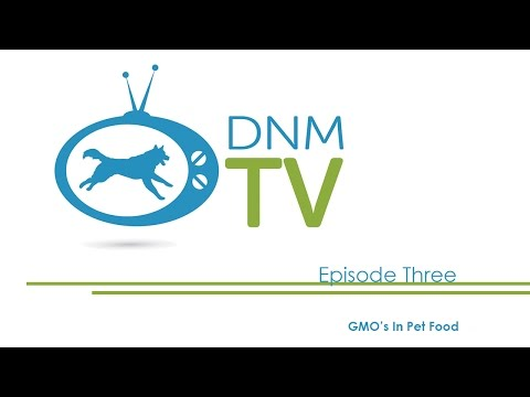 Dogs Naturally Magazine TV - GMO's in Pet Food