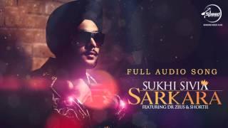 Download Hindi Video Songs - Sarkara ( Full Audio Song ) | Sukhi Shivia | Punjabi Song Collection | Speed Records