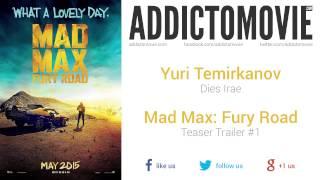 Mad Max: Fury Road - Teaser Trailer #1 Music #2 (Yuri Temirkanov - Dies Irae)