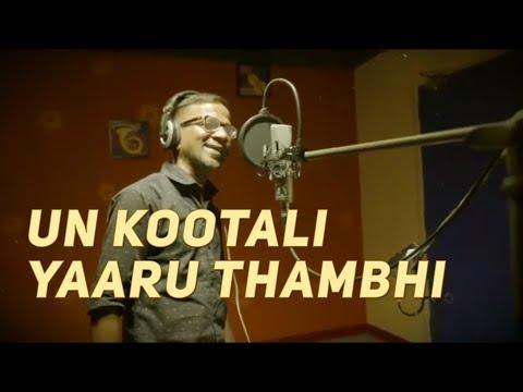 Un Kootali Yaaru Thambhi -  Gana Bala