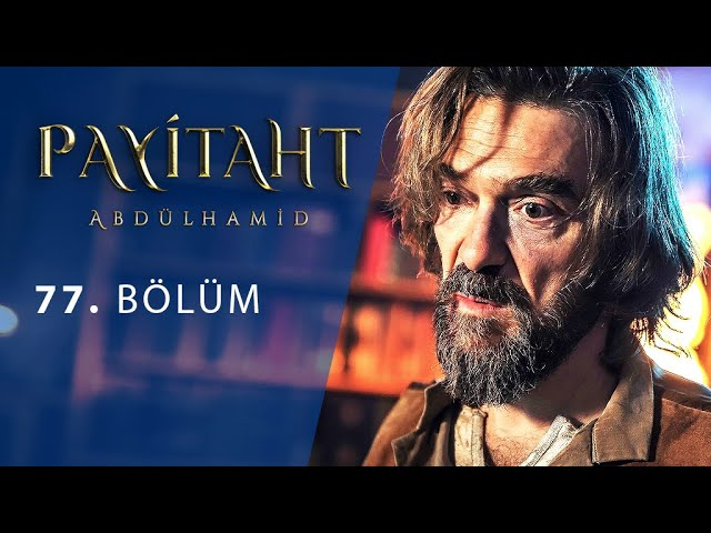 Payitaht Abdülhamid 77. Bölüm