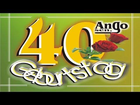 ♫ Zum 40. Geburtstag ♫ - Kurze Geburtstagswünsche zum Verschicken - Happy Birthday