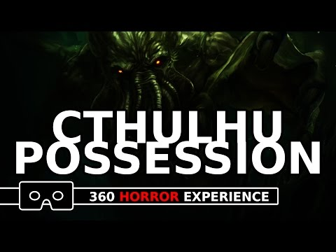 CTHULHU POSSESSION VR ( 360 Horror Experience )