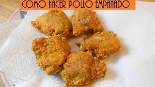 Pollo Frito Empanado - Pollo Empanizado