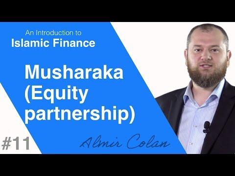 Musharaka (Equity partnership) - Islamic Modes of Financing   Almir Colan
