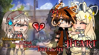 •[Just because you're an Alpha doesn't mean you can..Break My HEART💔]• GLMM Gacha life