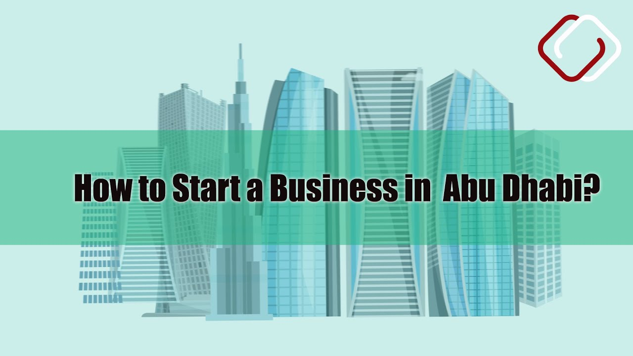 Business setup in the Abu Dhabi: A Comprehensive Guide