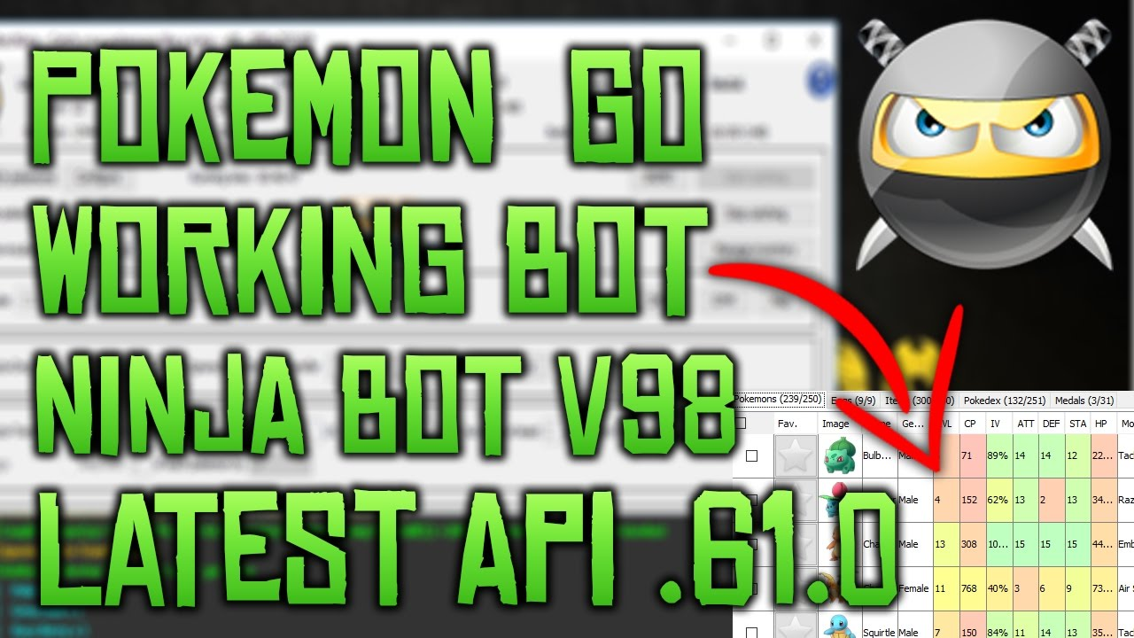 POKEMON GO WORKING BOT (POKEBOT NINJA v98) WORKING WITH API  61 0 + FREE  API KEY) 8th APRIL