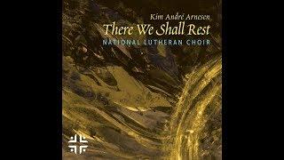 There We Shall Rest lyrics | National Lutheran Choir
