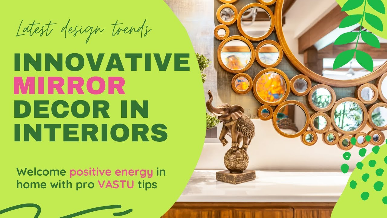 Innovative Mirror Designs for interior Decor, vastu tips for Mirror Placement decorating with mirror