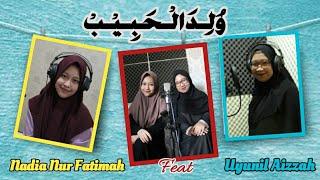 Download Nadia Nur Fatimah feat Uyunil Aizzah || Wulidal Habib