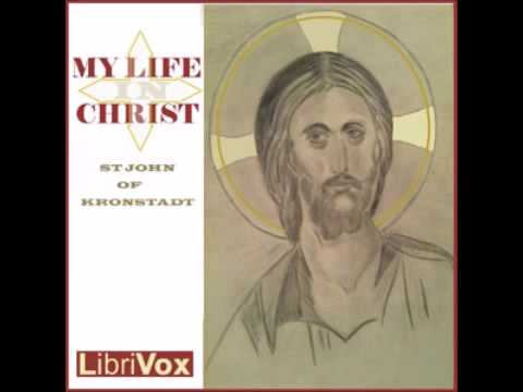 My Life in Christ: Extracts from the Diary of Saint John of Kronstadt