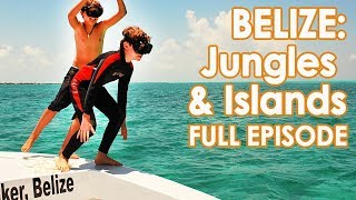 Best Things to do in Belize // Belize Travel Tips // Full Episode