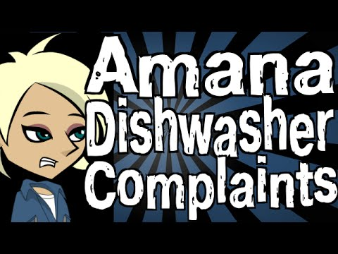 Amana Dishwasher Complaints