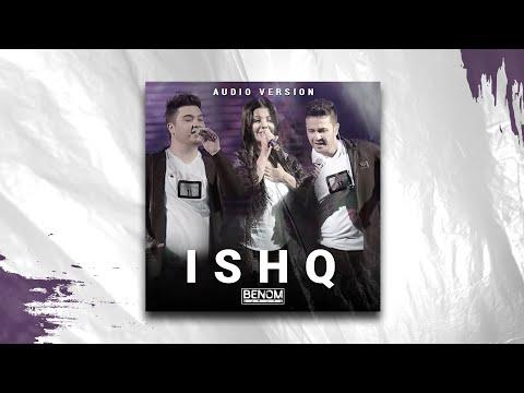 Benom - Ishq (feat. Shahzoda) | Беном - Ишк (дуэт. Шахзода) (AUDIO)