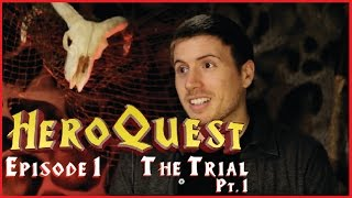 HeroQuest Episode 1 - Part 1 The Trial