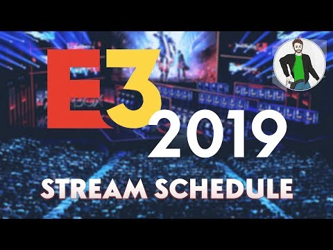 Watch E3 2019 With Me | My Schedule