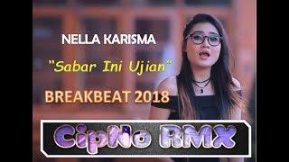 SABAR INI UJIAN Remix Breakbeat 2018 CipNo RMX