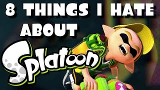 8 THINGS I HATE ABOUT SPLATOON