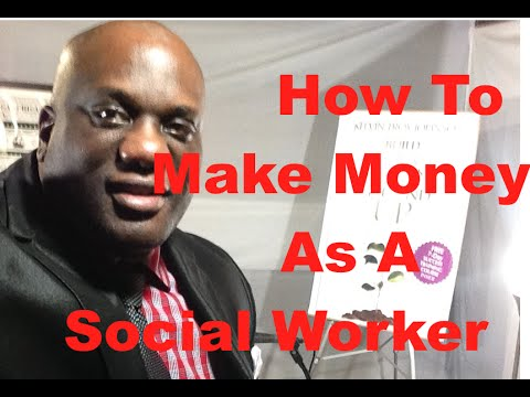 More Talk About Making Money As A Social Worker